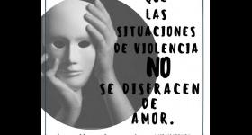 """""""Que las violencias NO se disfracen de amor"""""""